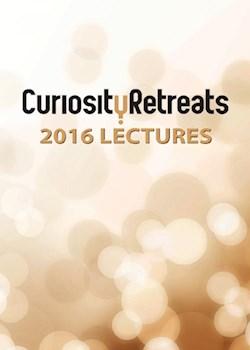 Curiosity Retreats 2016 Lectures