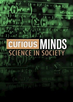 Curious Minds: Science In Society