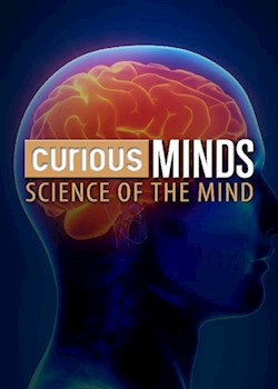 Curious Minds: Science of the Mind