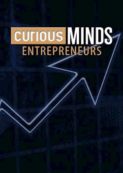 Curious Minds: Entrepreneurs
