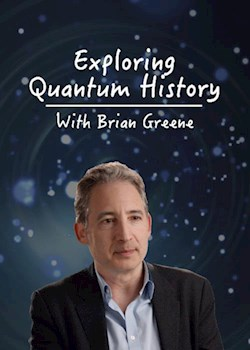 Exploring Quantum History With Brian Greene
