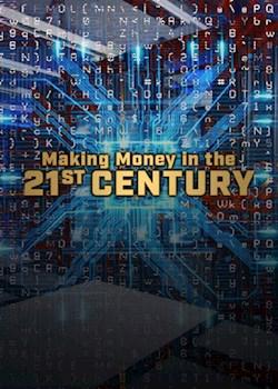 Making Money In The 21st Century