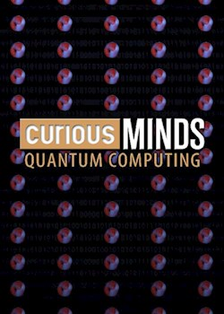 Curious Minds: Quantum Computing