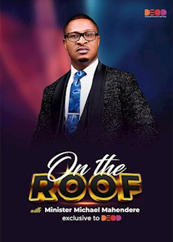 On The Roof With Minister Michael Mahendere