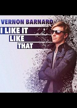 Vernon Barnard - I Like It That Way