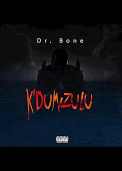 Dr. Bone - K'dumizulu