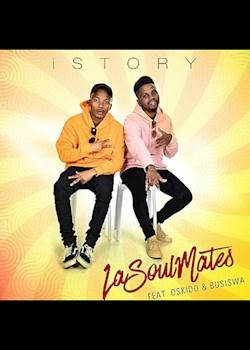 LaSoulMates - iStory (ft. Oskido & Busiswa)