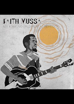 Faith Mussa - Ndi Konkuno (Rudimental Remix)