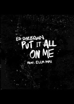 Ed Sheeran - Put It All on Me (ft. Ella Mai)