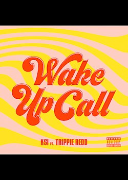 KSI - Wake Up Call (ft. Trippie Redd)