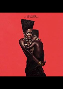 Teyana Taylor - We Got Love (ft. Ms. Lauryn Hill)