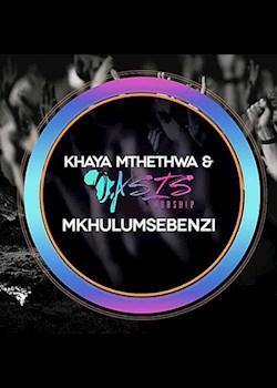Khaya Mthethwa & Oasis Worship - Mkhulumsebenzi