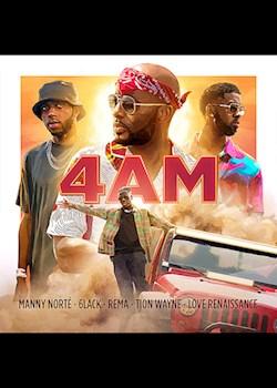 Manny Norté, 6LACK, Rema & Tion Wayne - 4AM (ft. Love Renaissance (LVRN))