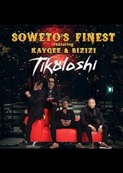 Soweto's Finest - Tikoloshi (ft. Kaygee Daking & Bizizi)