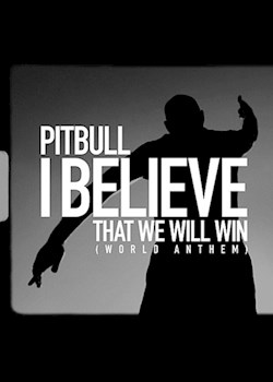Pitbull - I Believe That We Will Win (World Anthem)