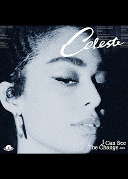 Celeste - I Can See The Change