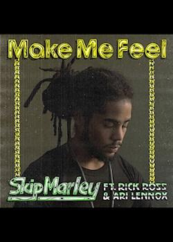 Skip Marley - Make Me Feel (ft. Rick Ross & Ari Lennox)