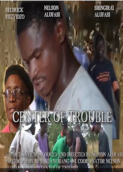 Center of Trouble Feature Film